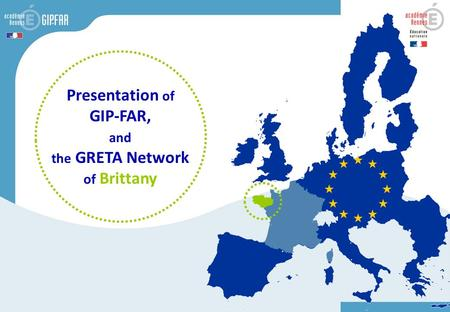 Presentation of GIP-FAR, and the GRETA Network of Brittany.