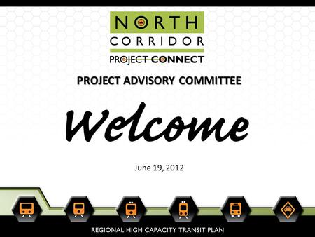 1 PROJECT ADVISORY COMMITTEE June 19, 2012. 2 3.