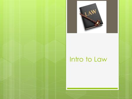 Intro to Law. SLOs 10.1.1 identify the sources of Irish law 10.1.2 explain the features of each of the sources of Irish law 10.1.3 summarise the fundamental.