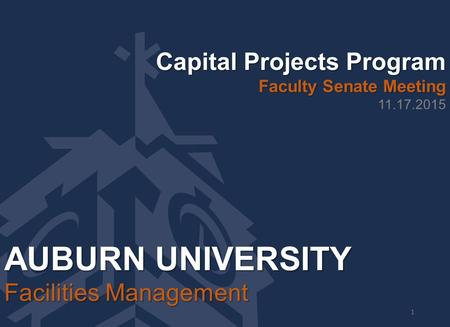 AUBURN UNIVERSITY Capital Projects Program Facilities Management