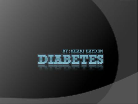 Diabetes within the life of kids Diabetes is starting to effect more and more kids each year! Over 23 million Americans have this disease and one fourth.