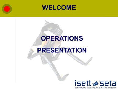 WELCOME OPERATIONS PRESENTATION. INTRODUCTION Presented by Jabu Sibeko Senior Manager: Operations.