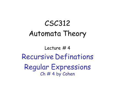 Recursive Definations Regular Expressions Ch # 4 by Cohen