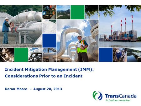 Incident Mitigation Management (IMM): Considerations Prior to an Incident Daron Moore - August 20, 2013.