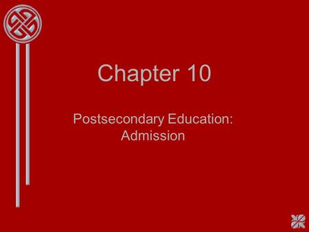 Chapter 10 Postsecondary Education: Admission. Pre-listening Warm-up Questions –What is postsecondary education? –Look at the picture. What are they doing?