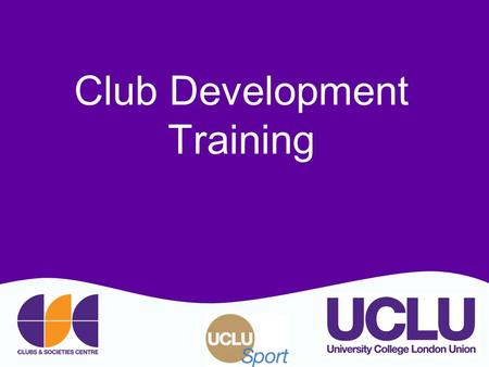 Club Development Training. WHY? Club Development.