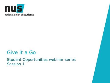 Give it a Go Student Opportunities webinar series Session 1.