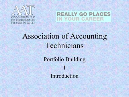 Association of Accounting Technicians Portfolio Building 1 Introduction.