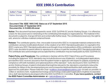 1/11/20161 Document Title: IEEE 1900.5 WG Status as of 27 September 2015 Document Date: 27 September 2015 Document No: 5-15-0063-00-mmat Author's NameAffiliationAddressPhoneemail.
