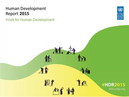 Work for Human Development Human Development Report 2015.
