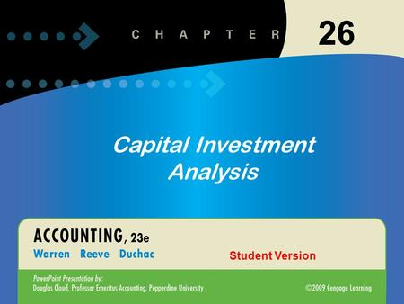 1 Introduction to Accounting and Business 26 Capital Investment Analysis Student Version.