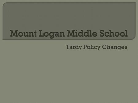 Tardy Policy Changes.  3 or more tardies sends you to a 15 minute after school tardy party  Refusal to attend the tardy party can result in meetings.