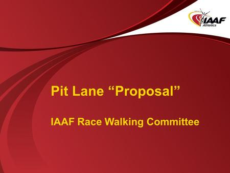 "Pit Lane ""Proposal"" IAAF Race Walking Committee. Background Race Walking is the only athletics discipline where athletes can be disqualified by judges."