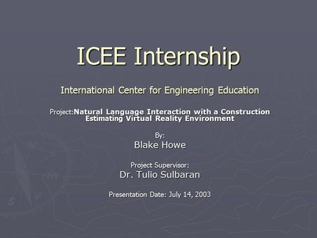 ICEE Internship International Center for Engineering Education Project: Natural Language Interaction with a Construction Estimating Virtual Reality Environment.