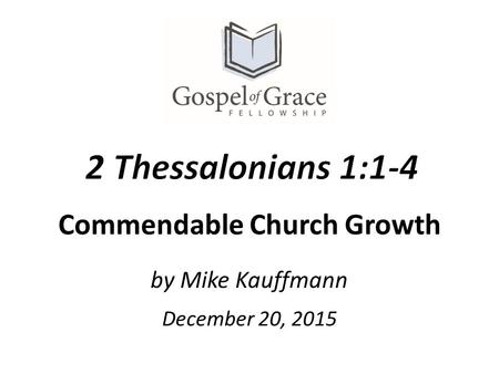 By Mike Kauffmann Commendable Church Growth December 20, 2015.