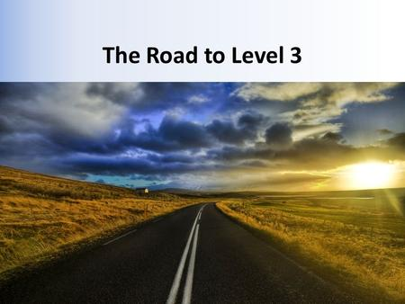 The Road to Level 3. Prerequisites Must be an Area Judge (L2) in good standing for at least 12 months Must have scored at least 80% on a Level 3 Assessment.