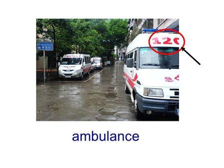 ambulance 120? We can dial 120 for medical help.
