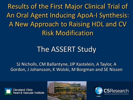 Results of the First Major Clinical Trial of An Oral Agent Inducing ApoA-I Synthesis: A New Approach to Raising HDL and CV Risk Modification SJ Nicholls,