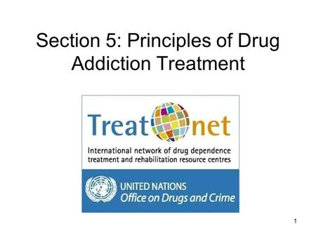 Section 5: Principles of Drug Addiction Treatment 1.