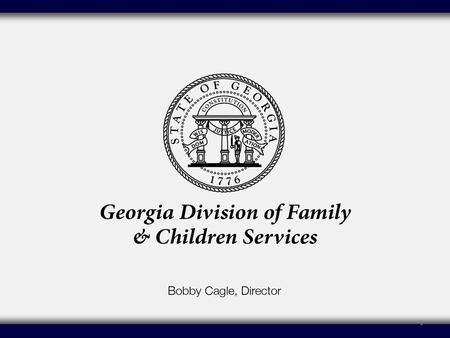1. DFCS Performance Update Georgia Child Welfare Reform Council September 16, 2015.