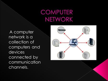 A computer network is a collection of computers and devices connected by communication channels.
