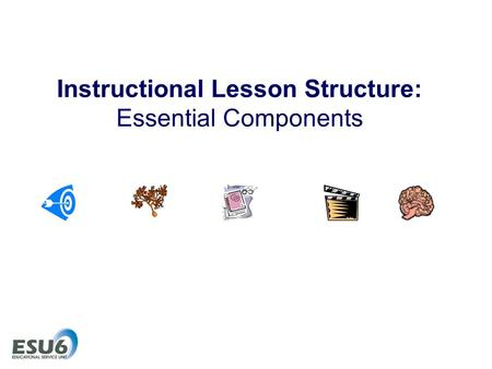 Instructional Lesson Structure: Essential Components.