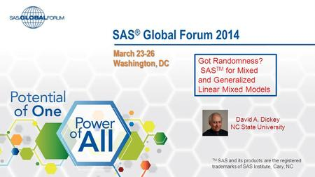 SAS® Global Forum 2014 March Washington, DC Got Randomness?