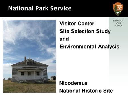 Nicodemus National Historic Site Visitor Center Site Selection Study and Environmental Analysis.