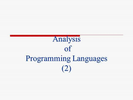 Analysis of Programming Languages (2). 2 LANGUAGE DESIGN CONSTRAINTS  Computer architecture  Technical setting  Standards  Legacy systems.