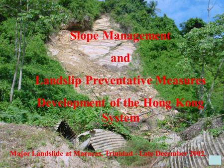 Landslip Preventative Measures Development of the Hong Kong System