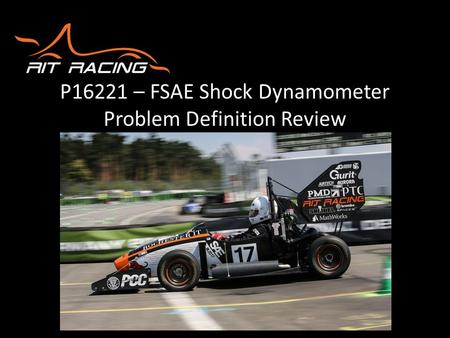 P16221 – FSAE Shock Dynamometer Problem Definition Review.