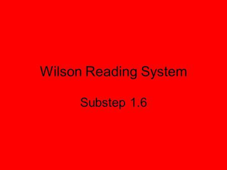 Wilson Reading System Substep 1.6. Part 1 Sound Cards Quick Drill.