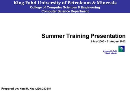 King Fahd University of Petroleum & Minerals College of Computer Sciences & Engineering Computer Science Department Summer Training Presentation 2 July.