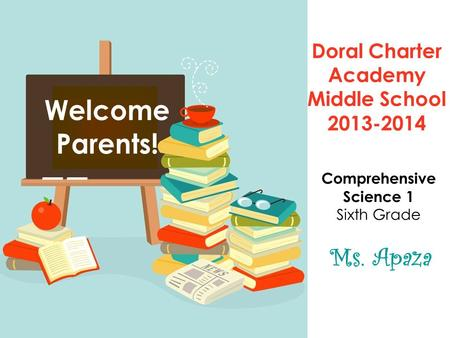 Doral Charter Academy Middle School 2013-2014 Comprehensive Science 1 Sixth Grade.