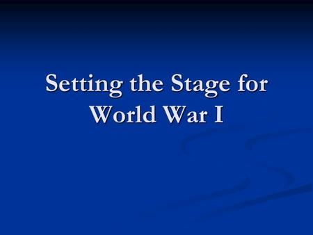 Setting the Stage for World War I. Bell Ringer What unites people? What unites people? What divides people? What divides people? What causes alliances.