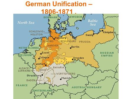 "German Unification – 1806-1871.. Napoleon sparks German Nationalism Napoleon conquered German states 1806-1812 Organized Germany into the ""Confederation."
