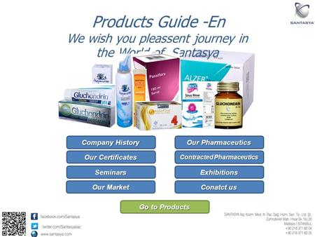 We wish you pleassent journey in the World of Santasya Go to Products Go to Products Products Guide -En Company History Company History Our Certificates.