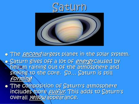 the background information of the second largest planet saturn Planet facts read some really neat facts about the planets in our solar system saturn is the second biggest planet, but it's also the lightest planet.