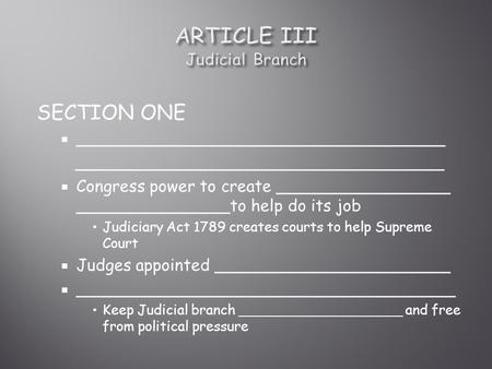 SECTION ONE  ____________________________________ ____________________________________  Congress power to create _________________ _______________to.