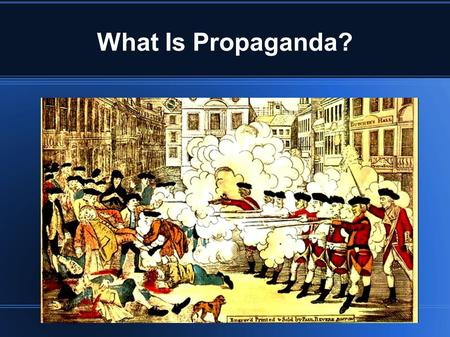 "What Is Propaganda? Tite. Kent State University – May 1970 Listen to the song and look at the images – Song is ""Ohio"" by Crosby, Stills, Nash and Young."