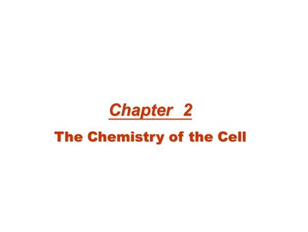 Chapter 2 The Chemistry of the Cell. The Importance of Carbon The Importance of Water The Importance of Selectively Permeable Membranes The Importance.