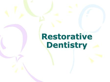 Restorative Dentistry. RESTORATIVE DENTISTRY Caries.