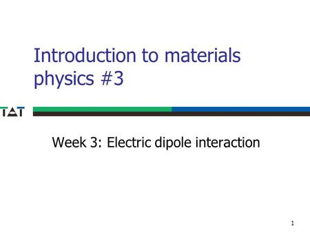 Introduction to materials physics #3