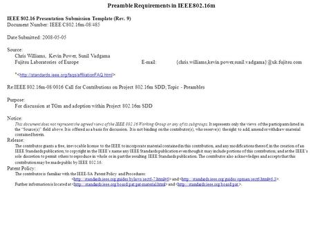 Preamble Requirements in IEEE802.16m IEEE 802.16 Presentation Submission Template (Rev. 9) Document Number: IEEE C802.16m-08/485 Date Submitted: 2008-05-05.