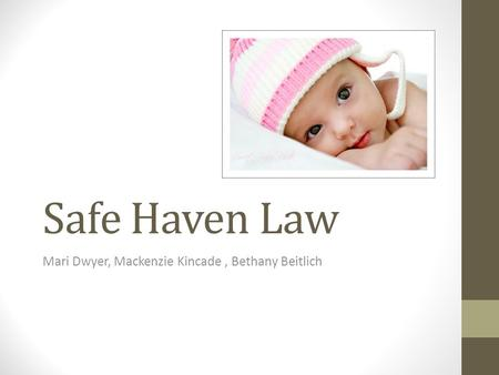 Safe Haven Law Mari Dwyer, Mackenzie Kincade, Bethany Beitlich.