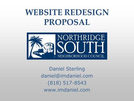 WEBSITE REDESIGN PROPOSAL Daniel Sterling (818) 517-8543