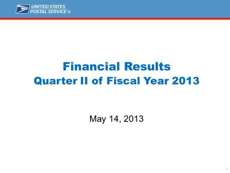 1 Financial Results Quarter II of Fiscal Year 2013 May 14, 2013.