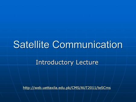 <strong>Satellite</strong> Communication Introductory Lecture