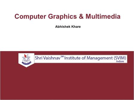 Abhishek Khare Computer Graphics & Multimedia. UNIT-I Computer Graphics : definition, classification & Applications, Development of Hardware & Software.