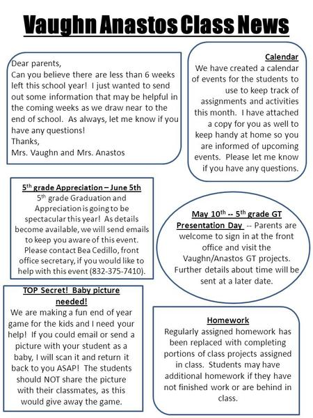 Vaughn Anastos Class News Dear parents, Can you believe there are less than 6 weeks left this school year! I just wanted to send out some information that.